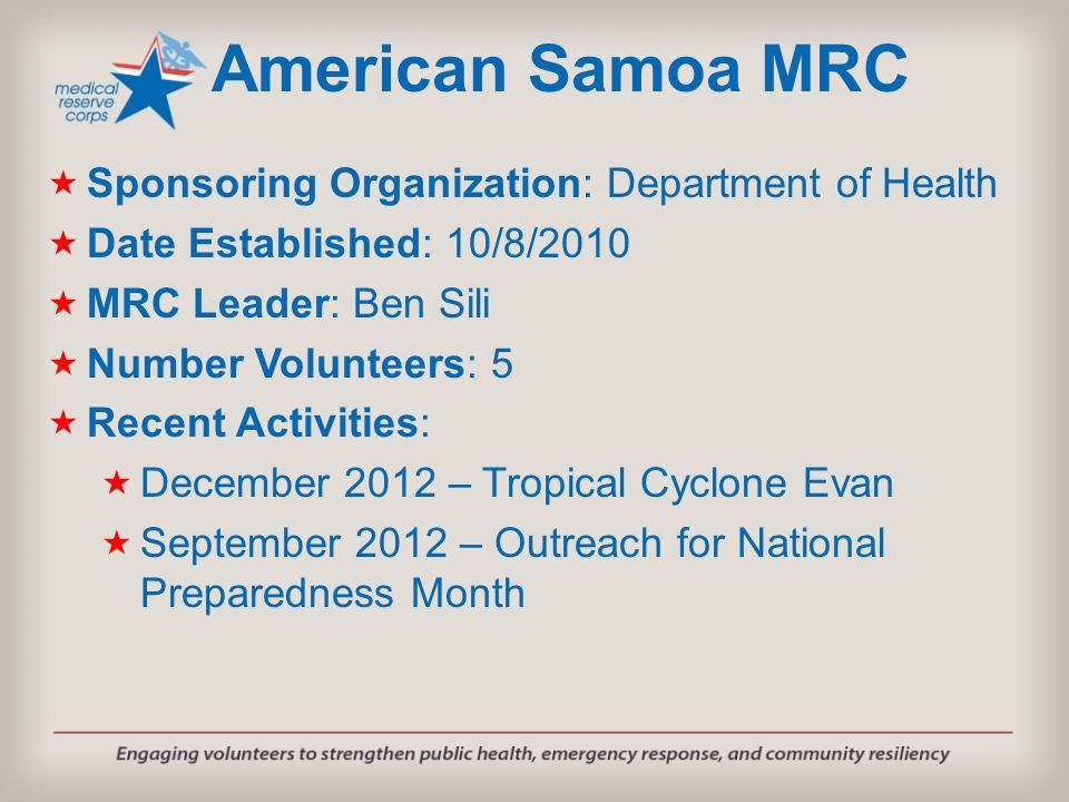 Sponsoring Organization: Department of Health Date Established: 10/8/2010 MRC Leader: Ben Sili Number Volunteers: 5 Recent Activities: December 2012 –