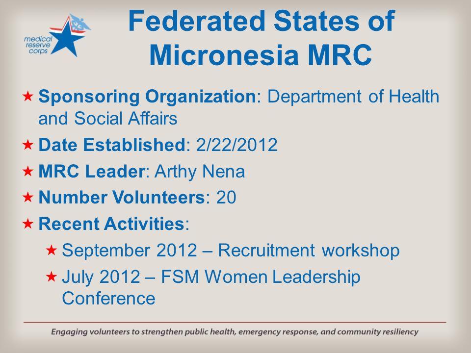 Sponsoring Organization: Department of Health and Social Affairs Date Established: 2/22/2012 MRC Leader: Arthy Nena Number Volunteers: 20 Recent Activ