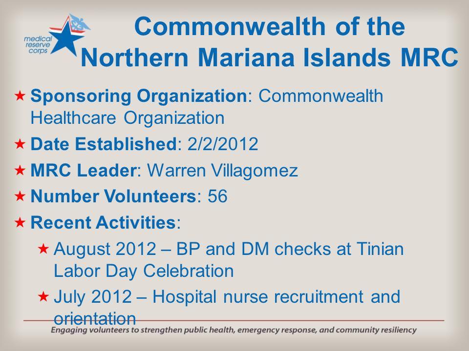 Sponsoring Organization: Commonwealth Healthcare Organization Date Established: 2/2/2012 MRC Leader: Warren Villagomez Number Volunteers: 56 Recent Ac