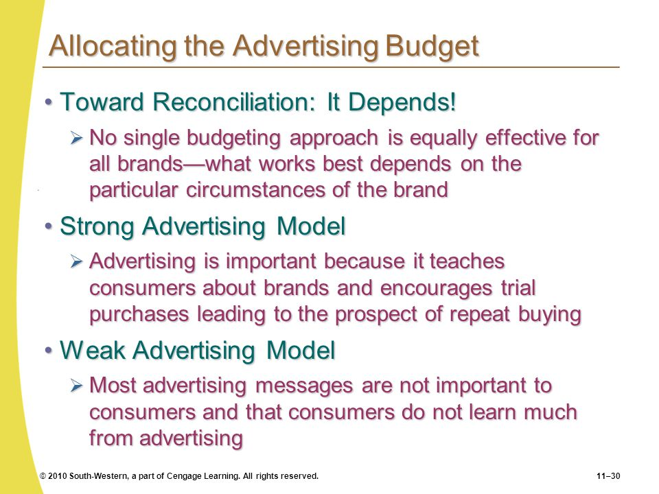 © 2010 South-Western, a part of Cengage Learning. All rights reserved.11–30 Allocating the Advertising Budget Toward Reconciliation: It Depends!Toward