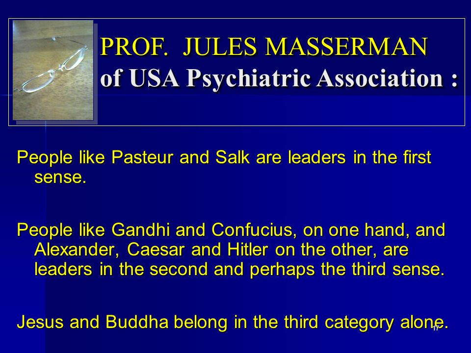 People like Pasteur and Salk are leaders in the first sense.