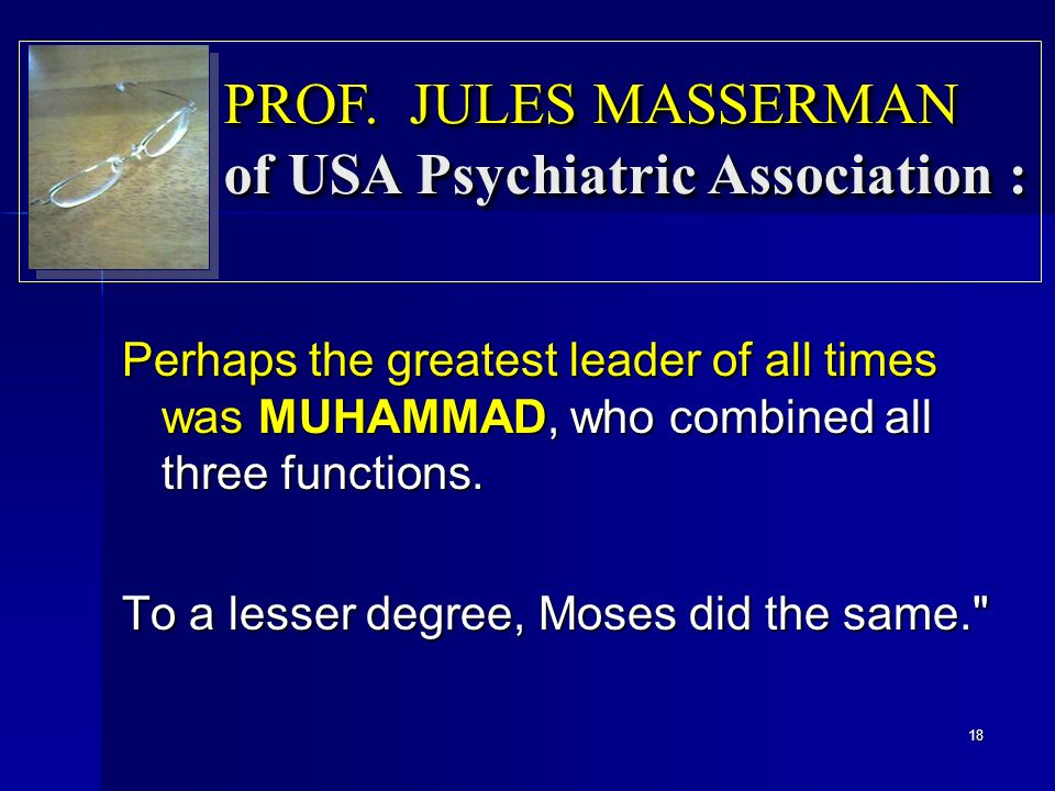 Perhaps the greatest leader of all times was MUHAMMAD, who combined all three functions.