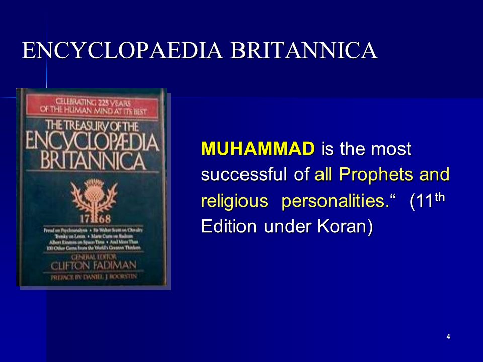 ENCYCLOPAEDIA BRITANNICA MUHAMMAD is the most successful of all Prophets and religious personalities.