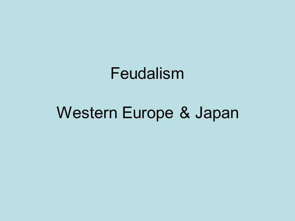 Feudalism Western Europe & Japan