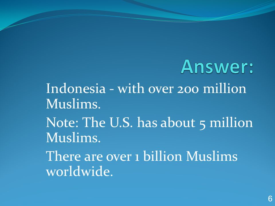 Which country has more Muslims than any other country in the world? 5