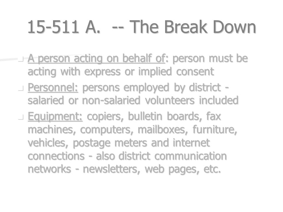 15-511 A. -- The Break Down A person acting on behalf of: person must be acting with express or implied consent A person acting on behalf of: person m