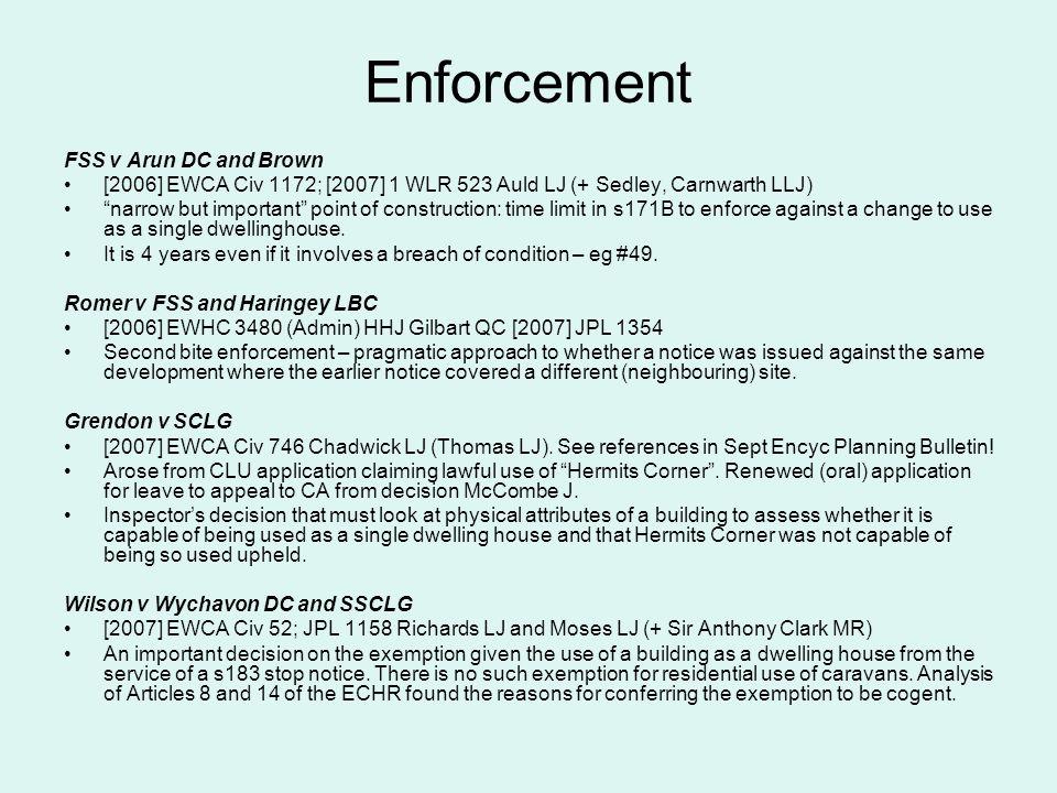Enforcement FSS v Arun DC and Brown [2006] EWCA Civ 1172; [2007] 1 WLR 523 Auld LJ (+ Sedley, Carnwarth LLJ) narrow but important point of constructio
