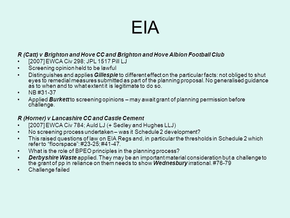 EIA R (Catt) v Brighton and Hove CC and Brighton and Hove Albion Football Club [2007] EWCA Civ 298; JPL 1517 Pill LJ Screening opinion held to be lawf