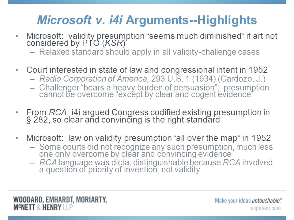 Microsoft v. i4i Arguments--Highlights Microsoft: validity presumption seems much diminished if art not considered by PTO (KSR) –Relaxed standard shou