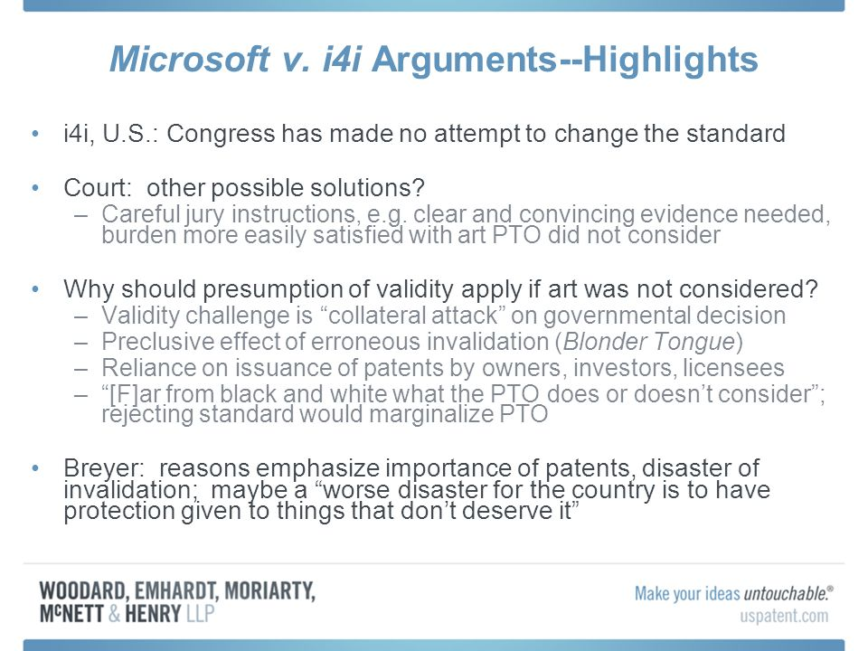 Microsoft v. i4i Arguments--Highlights i4i, U.S.: Congress has made no attempt to change the standard Court: other possible solutions? –Careful jury i