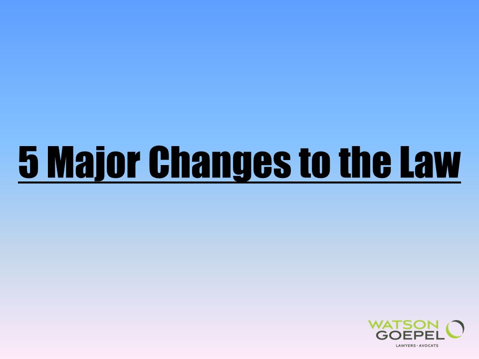 5 Major Changes to the Law