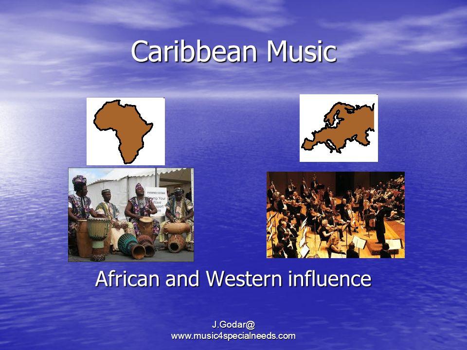 Caribbean Music African and Western influence J.Godar@ www.music4specialneeds.com