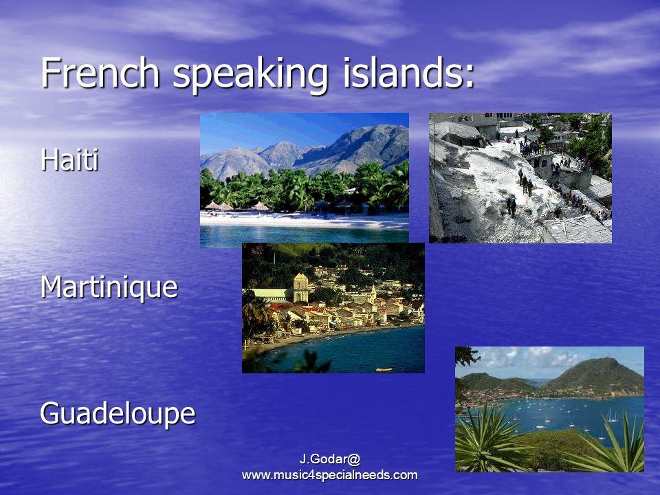 French speaking islands: HaitiMartiniqueGuadeloupe J.Godar@ www.music4specialneeds.com