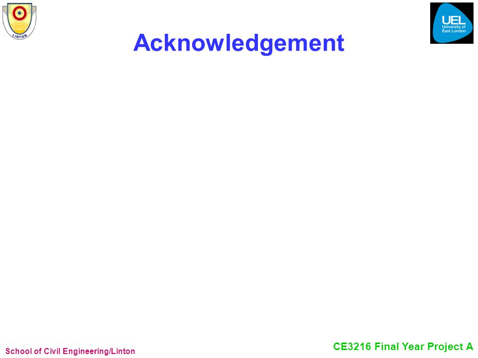 School of Civil Engineering/Linton CE3216 Final Year Project A Acknowledgement