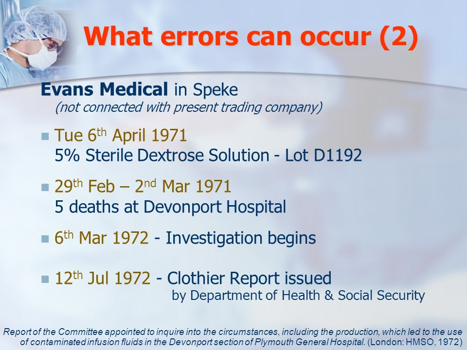 What errors can occur (2) Evans Medical in Speke (not connected with present trading company) Tue 6 th April 1971 5% Sterile Dextrose Solution - Lot D