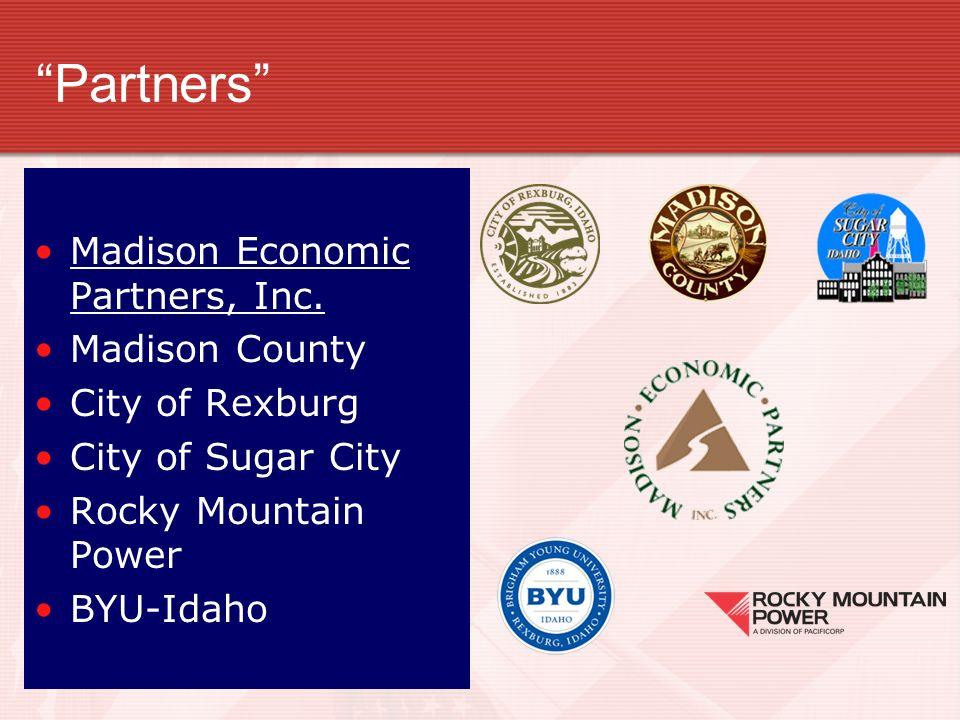 Partners Envision Madison: Madison Economic Partners, Inc.Madison Economic Partners, Inc. Madison County City of Rexburg City of Sugar City Rocky Moun