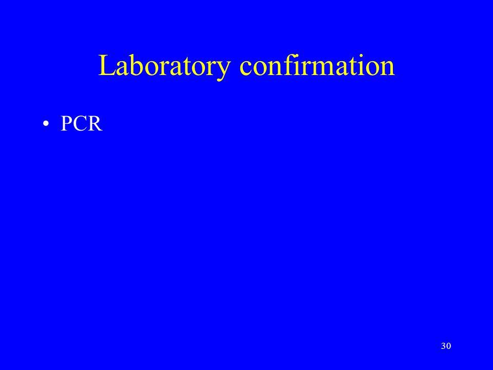 30 Laboratory confirmation PCR
