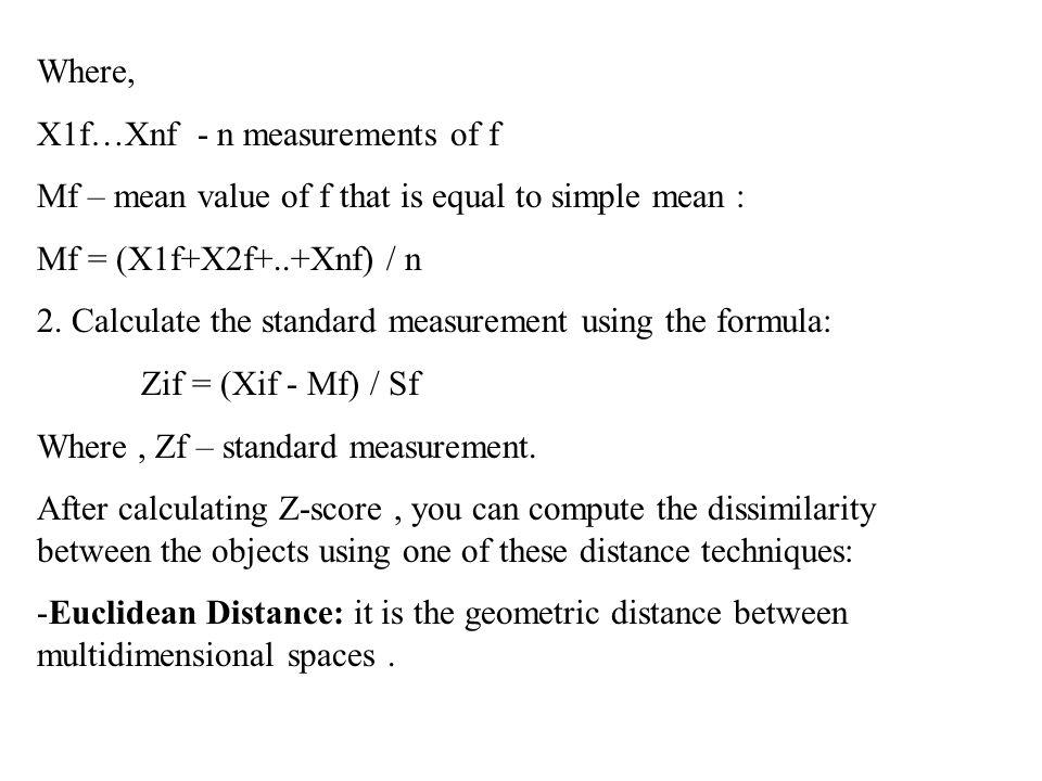 Where, X1f…Xnf - n measurements of f Mf – mean value of f that is equal to simple mean : Mf = (X1f+X2f+..+Xnf) / n 2. Calculate the standard measureme