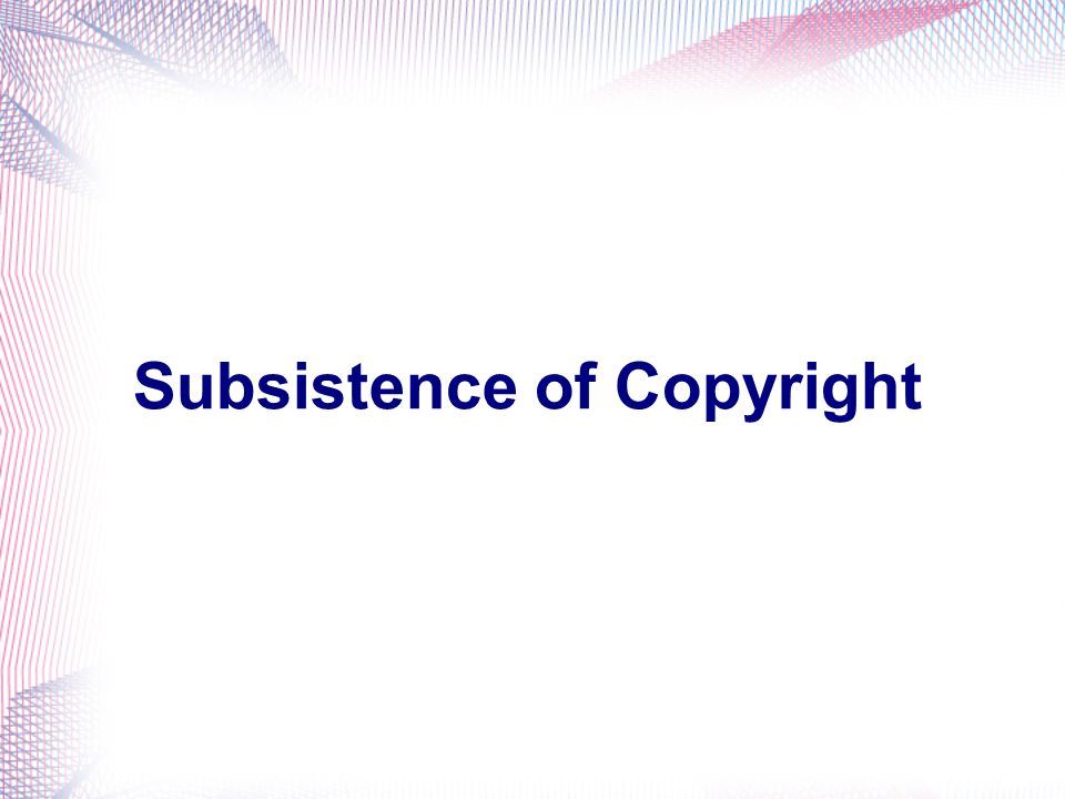 Subsistence of Copyright