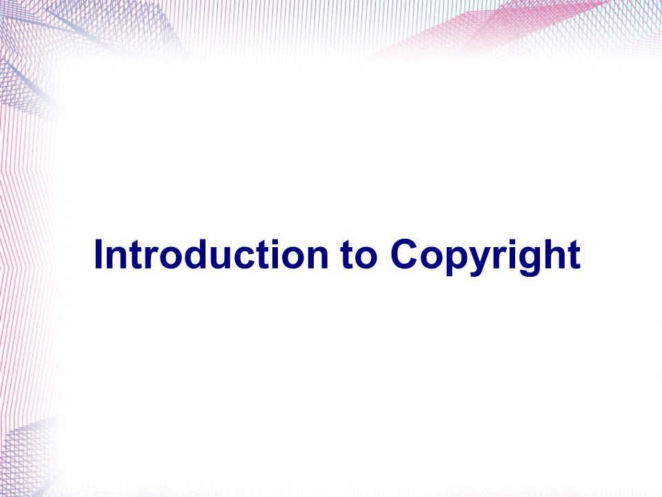 Introduction to Copyright