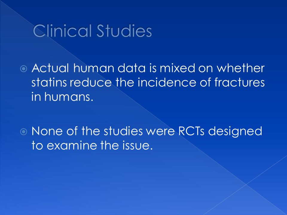 Actual human data is mixed on whether statins reduce the incidence of fractures in humans.