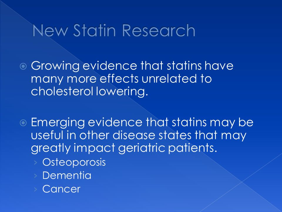 Growing evidence that statins have many more effects unrelated to cholesterol lowering.