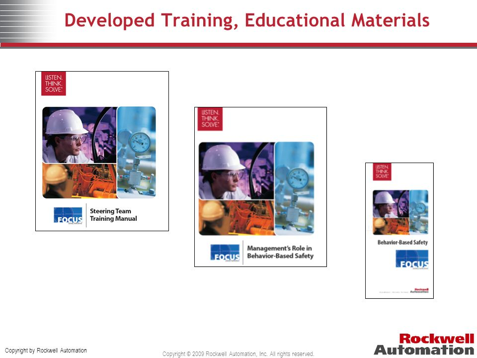 Copyright by Rockwell Automation Copyright © 2009 Rockwell Automation, Inc. All rights reserved. Developed Training, Educational Materials