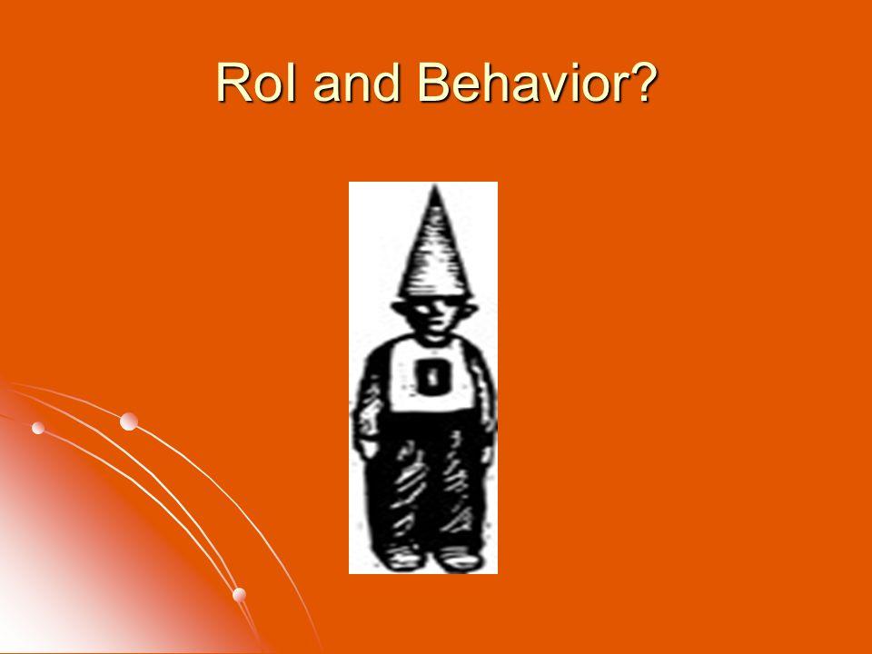 RoI and Behavior?