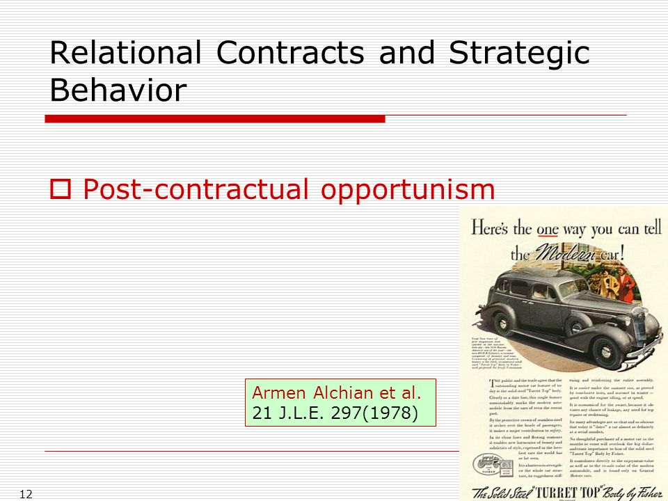 Relational Contracts and Strategic Behavior Post-contractual opportunism 12 Armen Alchian et al.