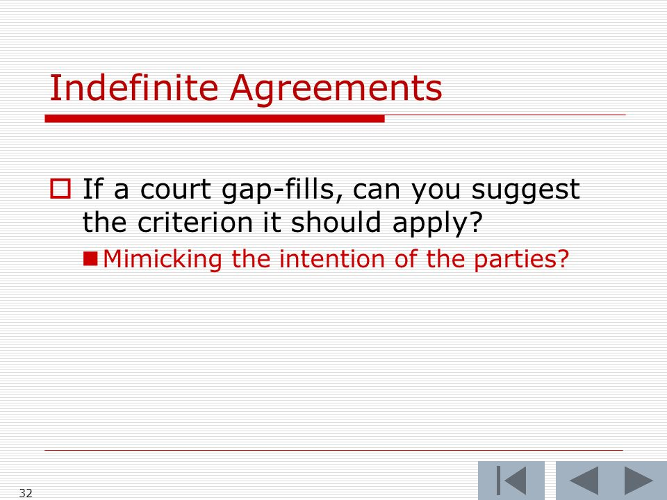 Indefinite Agreements If a court gap-fills, can you suggest the criterion it should apply.