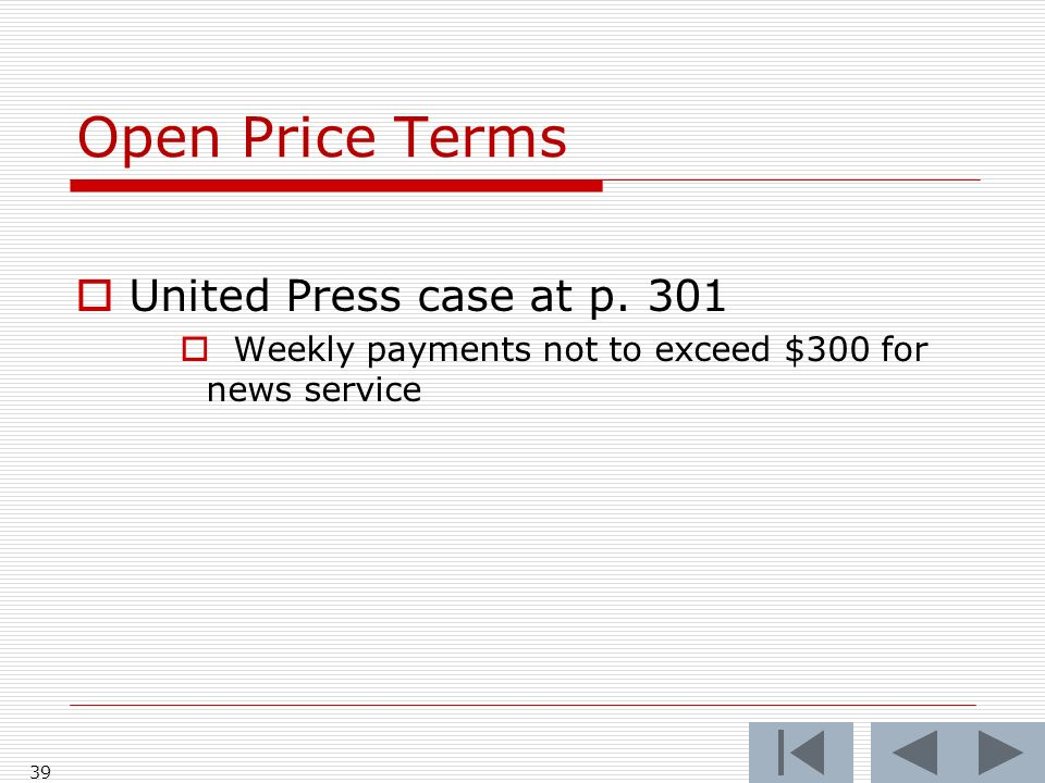 Open Price Terms United Press case at p. 301 Weekly payments not to exceed $300 for news service 39