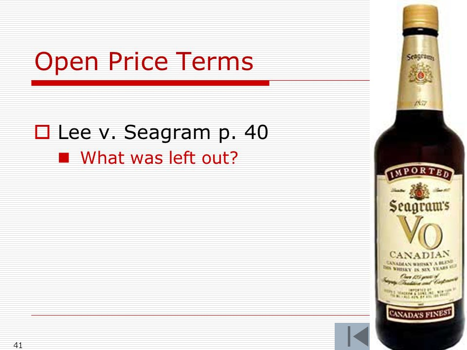 Open Price Terms Lee v. Seagram p. 40 What was left out 41