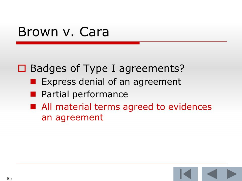 Brown v. Cara Badges of Type I agreements.