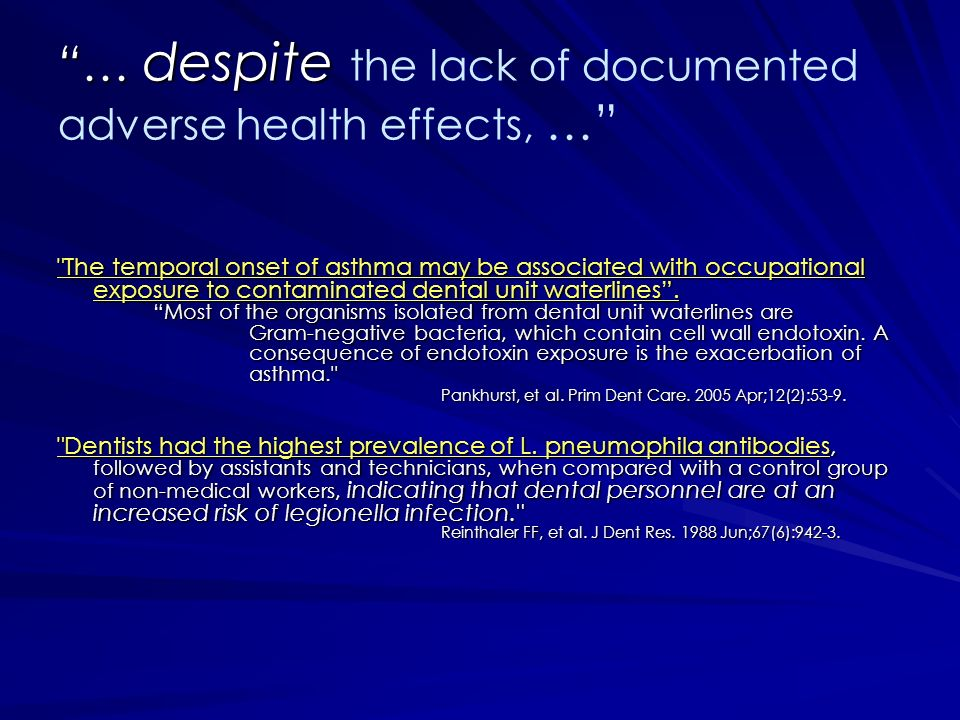… despite … despite the lack of documented adverse health effects, …