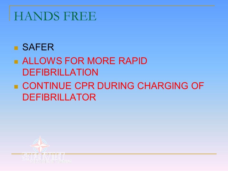 HANDS FREE SAFER ALLOWS FOR MORE RAPID DEFIBRILLATION CONTINUE CPR DURING CHARGING OF DEFIBRILLATOR