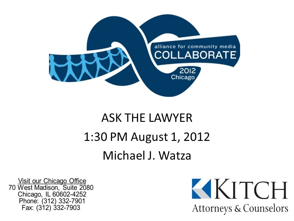 ASK THE LAWYER 1:30 PM August 1, 2012 Michael J. Watza