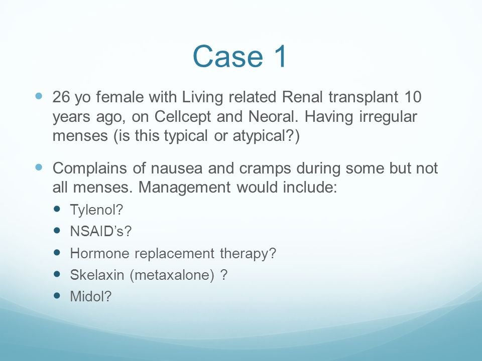 Case 1 26 yo female with Living related Renal transplant 10 years ago, on Cellcept and Neoral.