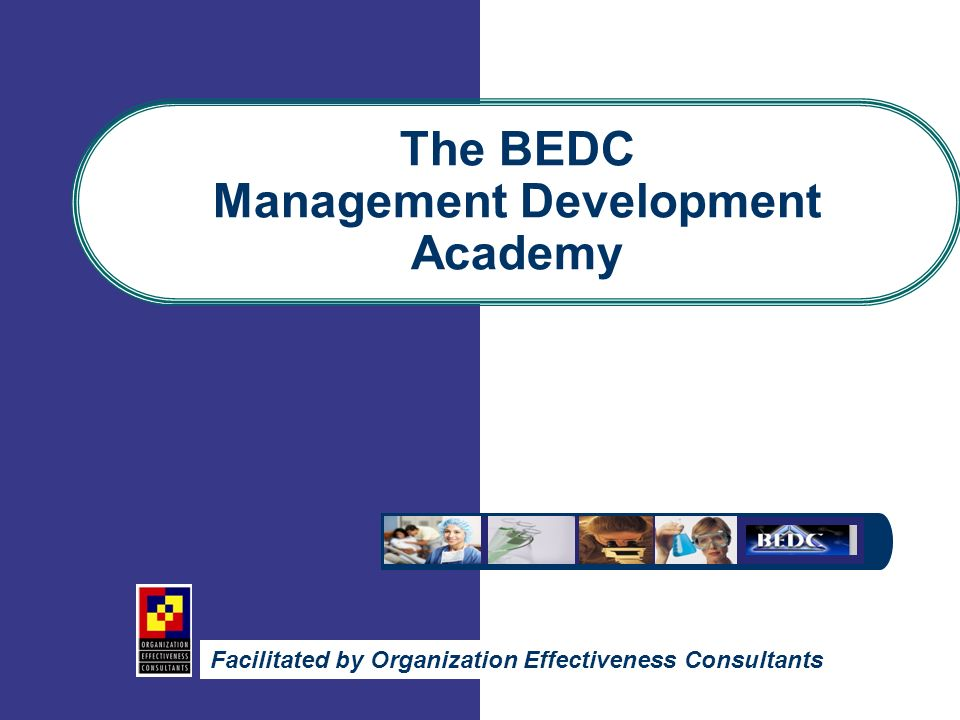 The BEDC Management Development Academy Facilitated by Organization Effectiveness Consultants