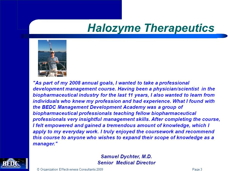 © Organization Effectiveness Consultants 2009 Page 3 As part of my 2008 annual goals, I wanted to take a professional development management course.