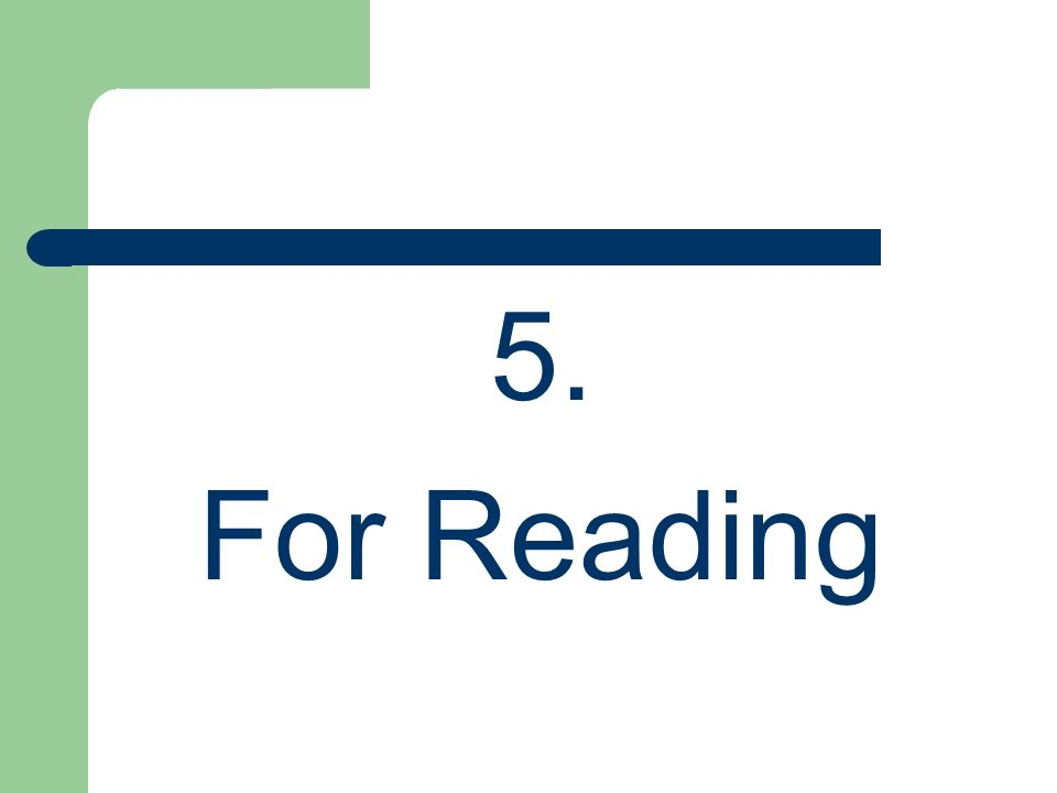 5. For Reading