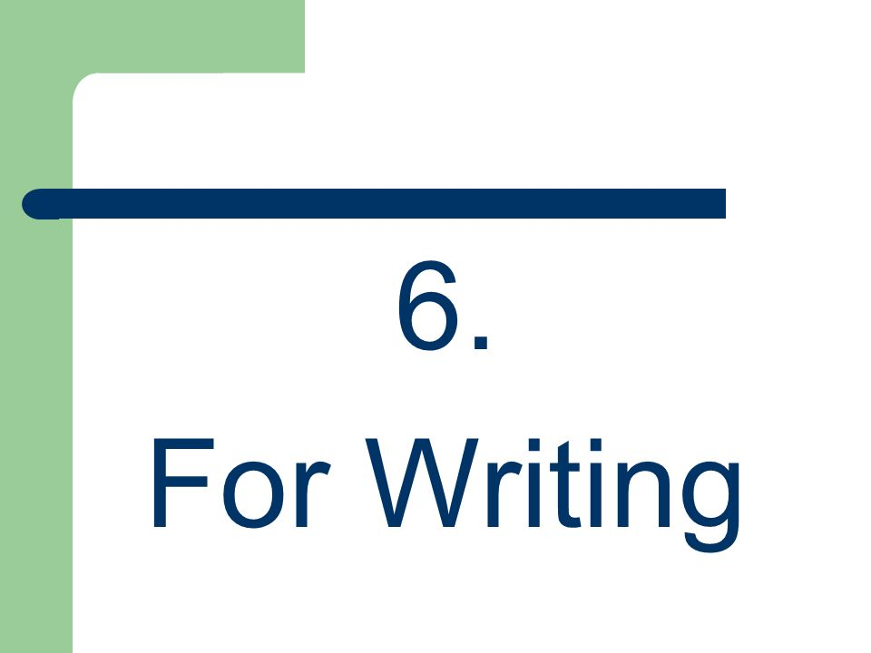 6. For Writing