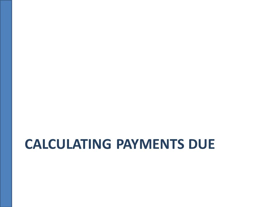 CALCULATING PAYMENTS DUE