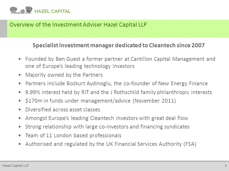 Hazel Capital LLP3 Overview of the Investment Adviser Hazel Capital LLP Founded by Ben Guest a former partner at Cantillon Capital Management and one