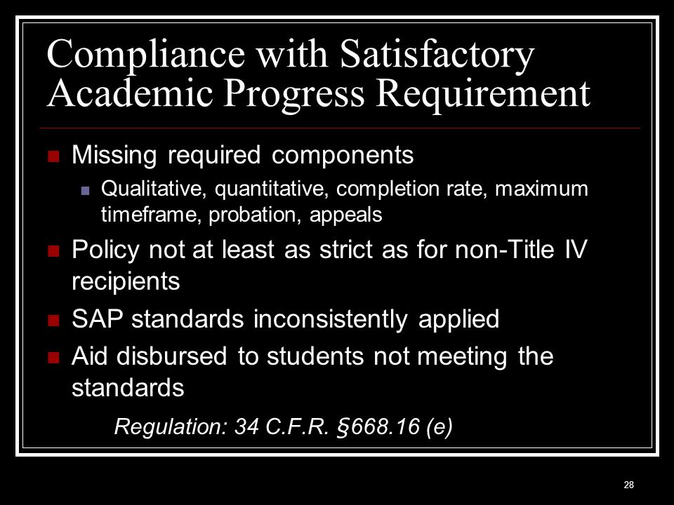 Compliance with Satisfactory Academic Progress Requirement Missing required components Qualitative, quantitative, completion rate, maximum timeframe,