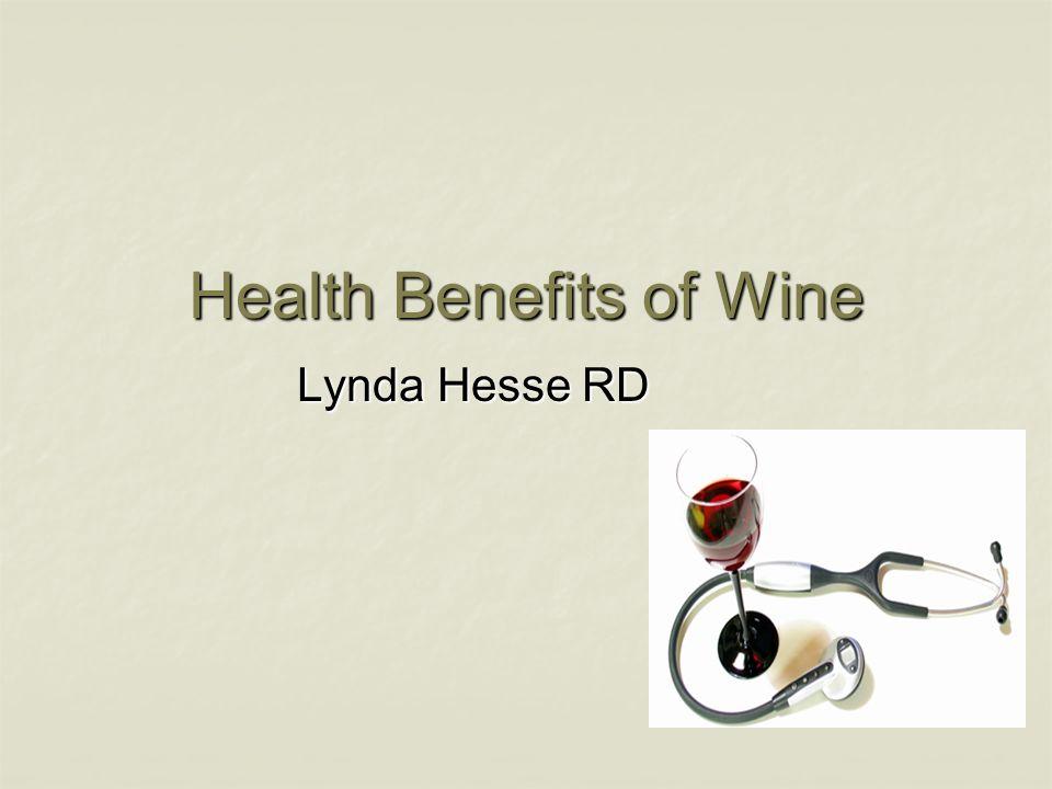 Health Benefits of Wine Lynda Hesse RD
