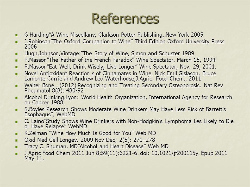 References G.HardingA Wine Miscellany, Clarkson Potter Publishing, New York 2005 G.HardingA Wine Miscellany, Clarkson Potter Publishing, New York 2005