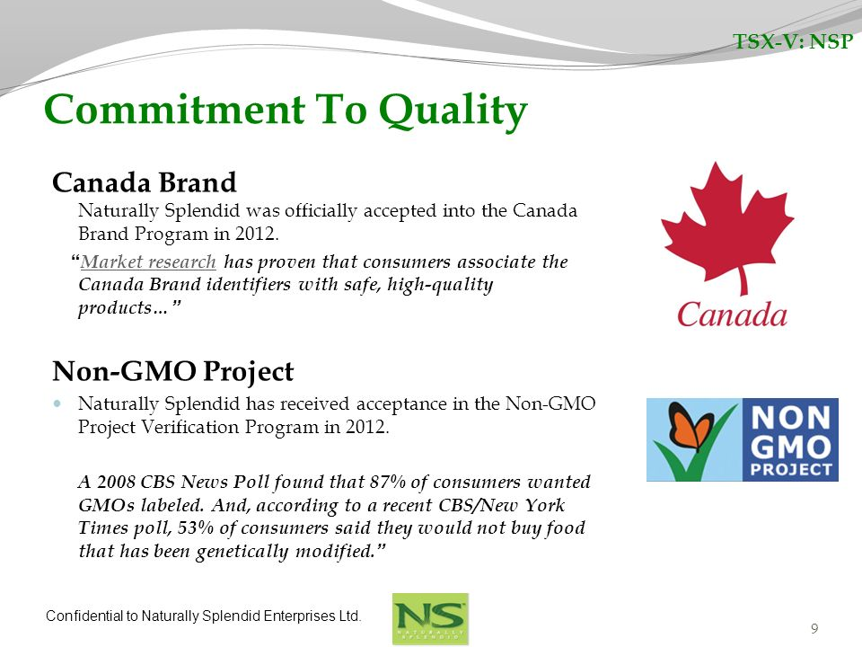Confidential to Naturally Splendid Enterprises Ltd. Canada Brand Naturally Splendid was officially accepted into the Canada Brand Program in 2012. Mar
