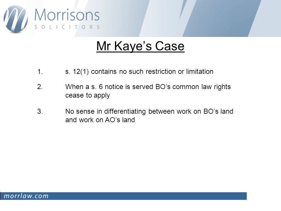 Mr Kayes Case 1.s. 12(1) contains no such restriction or limitation 2.When a s.