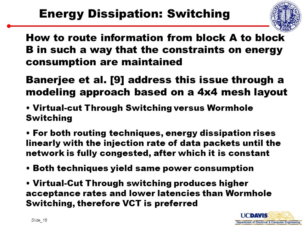 Slide_18 Energy Dissipation: Switching How to route information from block A to block B in such a way that the constraints on energy consumption are m