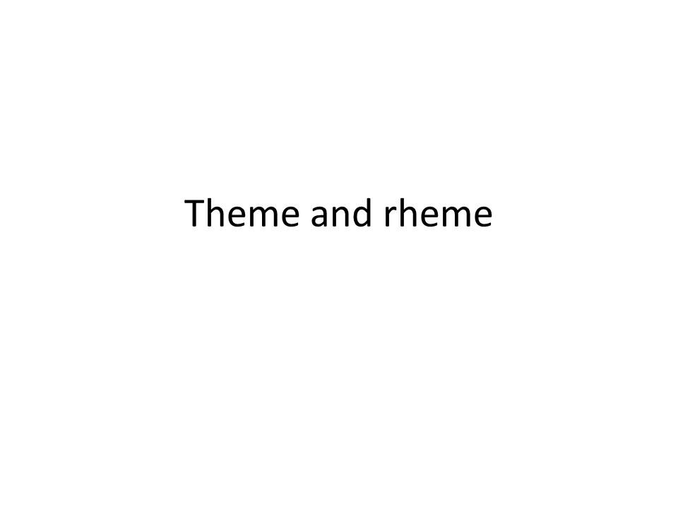 Theme and rheme